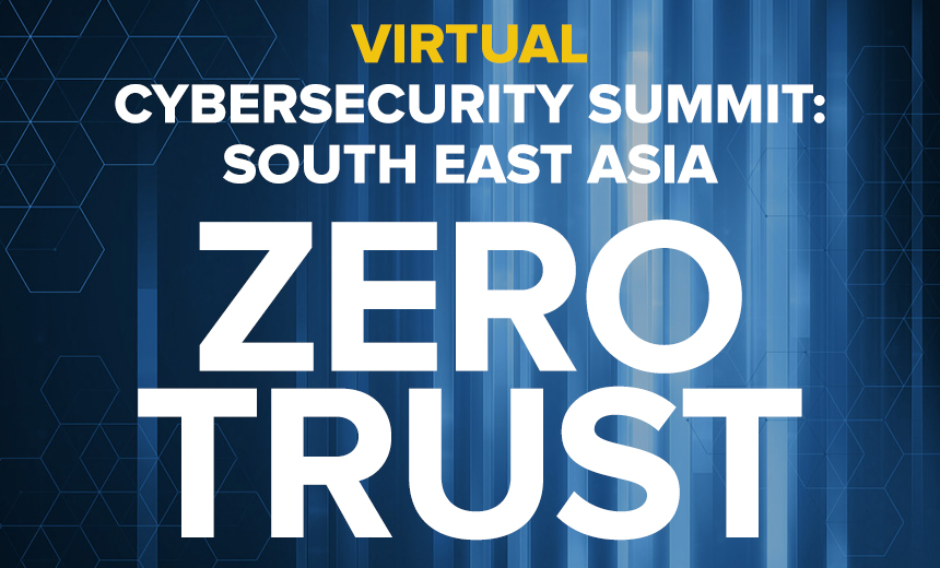 Virtual Cybersecurity Summit South East Asia: Zero Trust